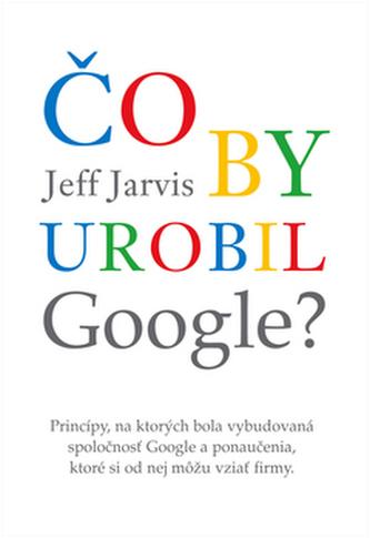 Čo by urobil Google?