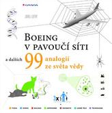 Boeing v pavoučí síti a dalších 99 vědeckých analogií