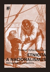 Etnicita a nacionalismus. Antropologické perspektivy