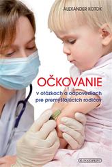 Očkovanie v otázkach a odpovediach pre premýšľajúcich rodičov