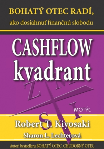 Cashflow kvadrant - 2. vydanie - Robert T. Kiyosaki