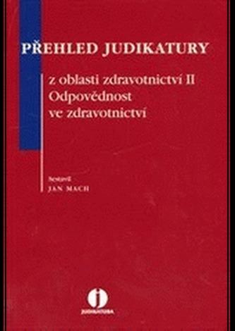 Přehled judikatury z oblasti zdravotnictví II - Odpovědnost ve zdravotnictví