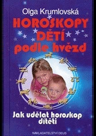 Horoskopy dětí podle hvězd - Jak udělat horoskop dítěti - Olga Krumlovská