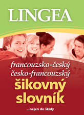 Francouzsko-český, česko-francouzský šikovný slovník...… nejen do školy - 2. vydání