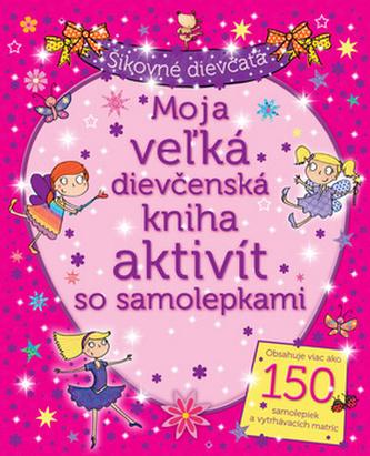 Moja vežká dievčenská kniha aktivít so samolepkami