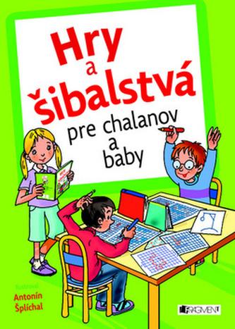 Hry a šibalstvá pre chalanov a baby