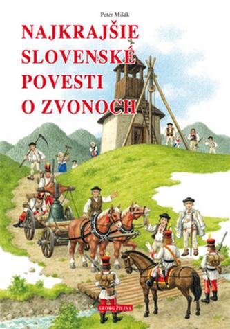 Najkrajšie slovenské povesti o zvonoch - Peter Mišák; Marián Čapka