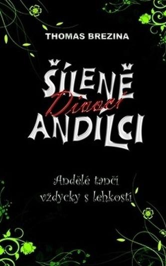 Šíleně divocí andílci Andělé tančí vždy s lehkostí