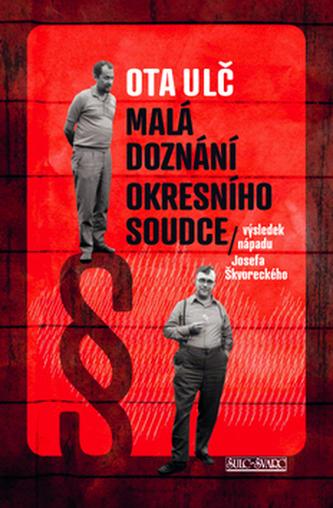 Malá doznání okresního soudce - Výsledek nápadu Josefa Škvoreckého
