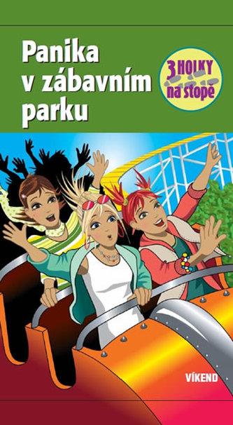 Panika v zábavním parku – Tři holky na stopě - Mira Sol