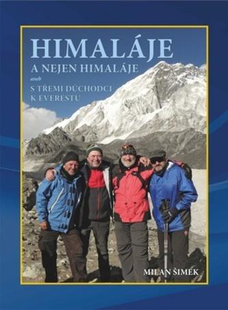 Himaláje a nejen Himaláje aneb s třemi důchodci k Everestu