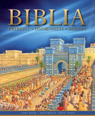 Biblia, príbehy - osobnosti - miesta