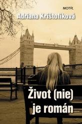 Život (nie) je román