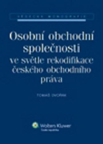 Osobní obchodní společnosti ve světle rekodifikace českého obchodního práva
