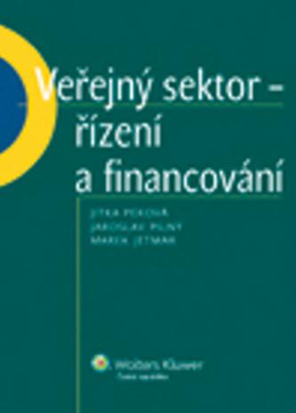 Veřejný sektor - řízení a financování - Jitka Peková