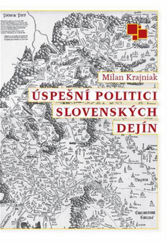 Úspešní politici slovenských dejín