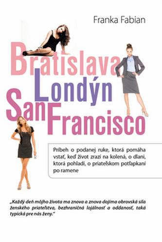 Bratislava Londýn San Francisco