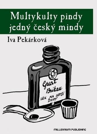 Multykulty pindy jedný český mindy