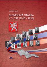 Slovenská otázka v 1. ČSR (1918 – 1938)