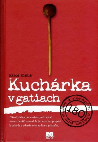 Kuchárka v gatiach - Miloš Mikuš