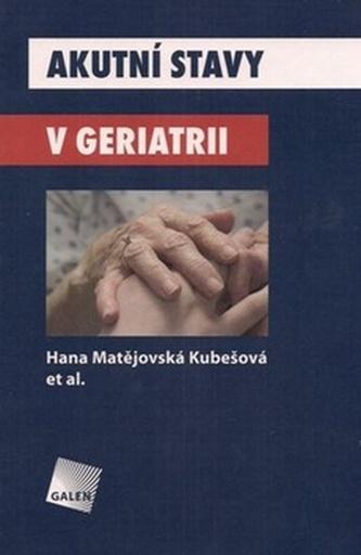 Akutní stavy v geriatrii - Hana Kubešová