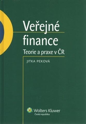 Veřejné finance Teorie a praxe v ČR - Jitka Peková