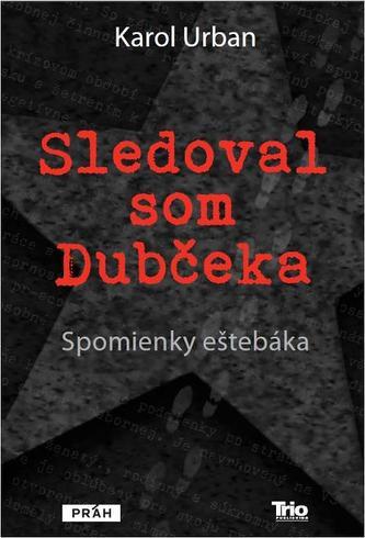 Sledoval som Dubčeka