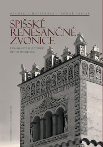 Spišské renesančné zvonice Renaissance Bell Towers of the Spiš Region