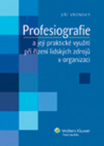 Profesiografie a její praktické využití při řízení lidských zdrojů v organizaci - Jiří Vronský