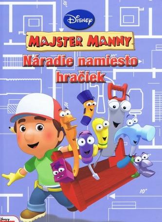 Majster Manny Náradie namiesto hračiek