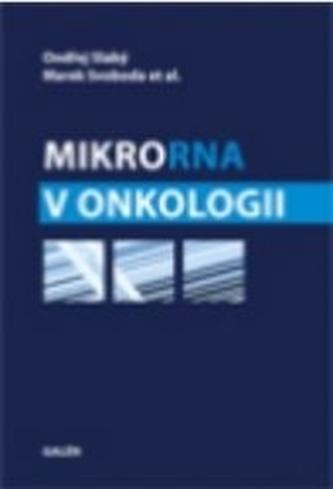 MikroRNA v onkologii - Ondřej Slabý