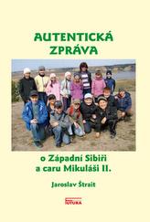 Autentická zpráva o Západní Sibiři a caru Mikuláši II.