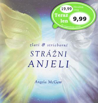 Zlatí & strieborní strážni anjeli - Angela McGerr