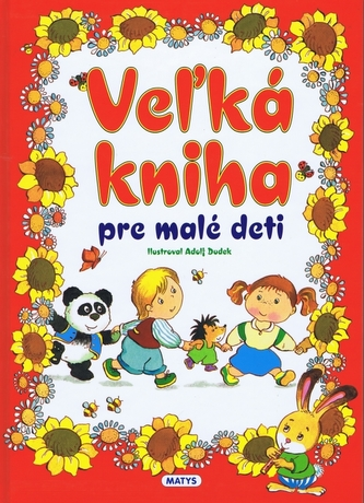 Veľká kniha pre malé deti - Adolf Dudek