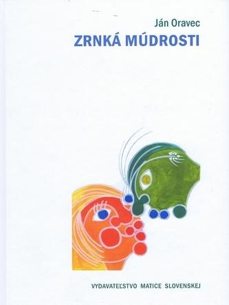 Zrnká múdrosti - Ján Oravec