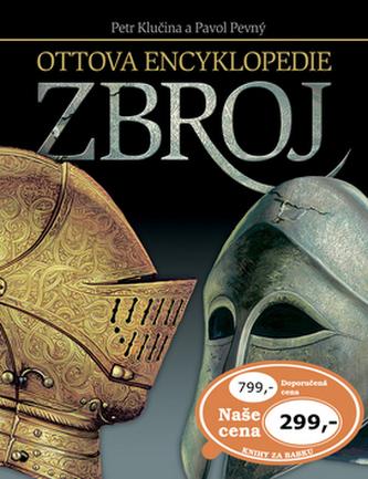 Ottova encyklopedie Zbroj - Petr Klučina; Pavol Pevný