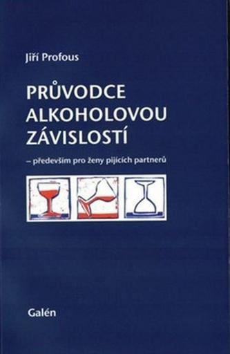 Průvodce alkoholovou závislostí