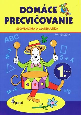 Domáce precvičovanie slovenský jazyk a matematika 1. ročník