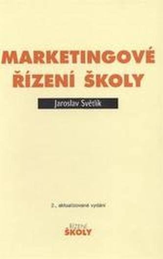 Marketingové řízení školy - Jaroslav Světlík