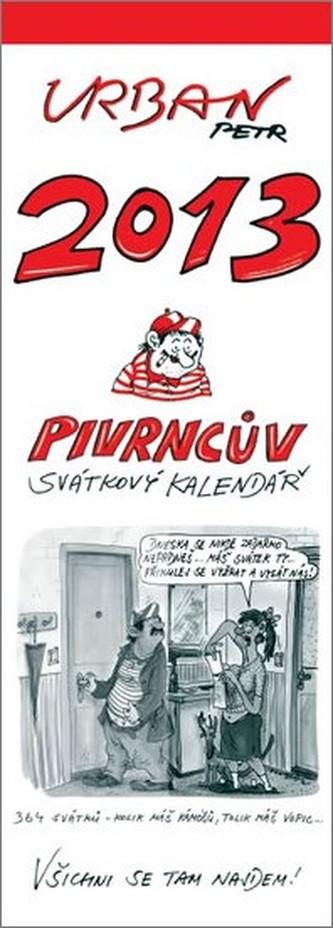 Pivrncův svátkový kalendář 2013 - nástěnný kalendář