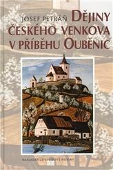Dějiny českého venkova v příběhu Ouběnic