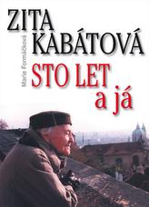 Zita Kabátová Sto let a já