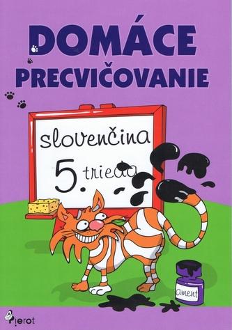 Domáce precvičovanie .- Slovenský jazyk 5. trieda