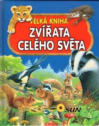 Velká kniha Zvířata celého světa