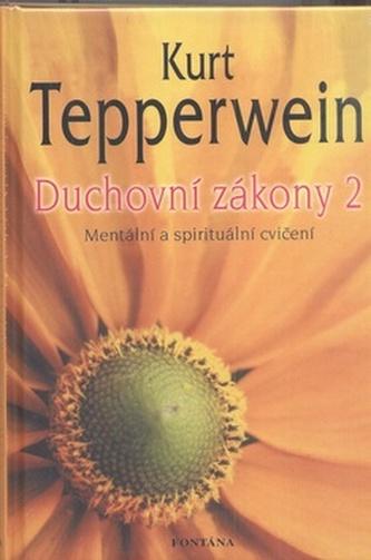 Duchovní zákony 2 - Kurt Tepperwein