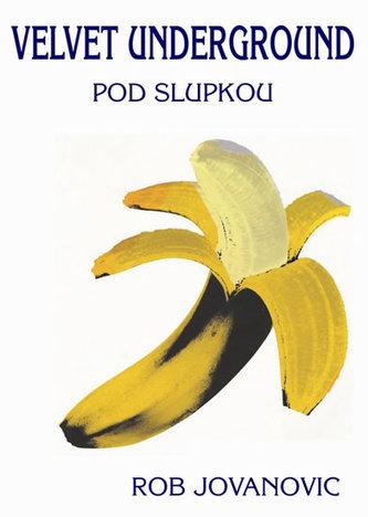 Velvet Underground - Pod slupkou