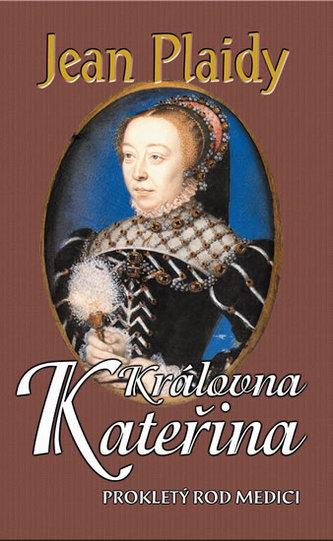 Královna Kateřina (Prokletý rod Medici III.) - 2. vydání