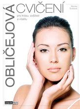 Obličejová cvičení pro krásu, svěžest a vitalitu