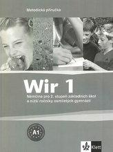 Wir 1 - Němčina pro 2. stupeň ZŠ a nižší ročníky 8-letých gymnázií - Metodická příručka - 2. vydání