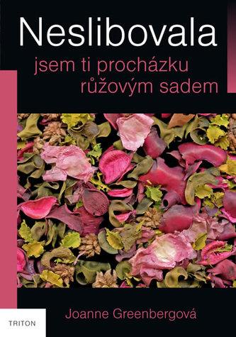 Neslibovala jsem ti procházku růžovým sadem